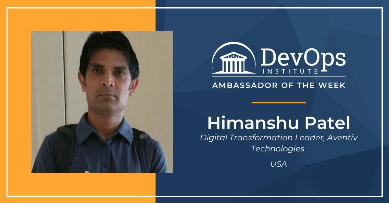 Digital Transformation Insights with DevOps Institute Global Ambassador, Himanshu Patel