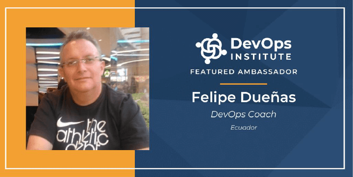DevSecOps Insights with DevOps Institute Global Ambassador, Felipe Dueñas